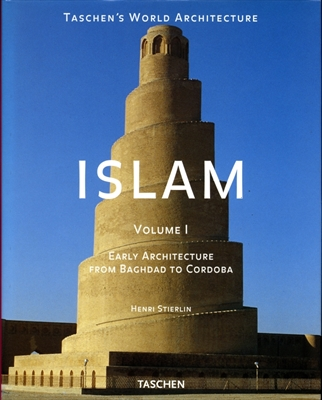 Islam, volume 1: Early Architecture from Baghdad to Cordoba