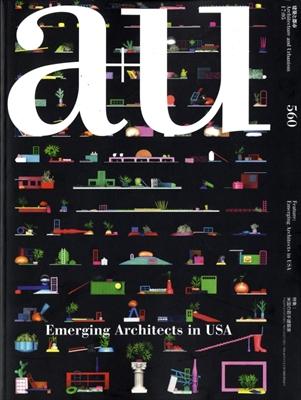 建築と都市 a+u #560 2017年5月号 米国の若手建築家