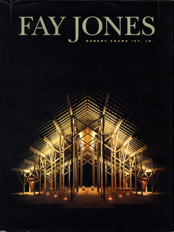 Fay Jones: The Architecture of E. Fay Jones, Faia