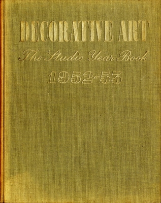 Decorative Art 1952-53, The Studio Year Book of Furnishing and Decoration