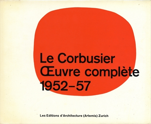 Le Corbusier et son atelier rue de Serves 35 OEuvre complete 1952-1957