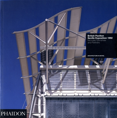 British Pavilion, Seville Exposition 1992 - Nicholas Grimshaw & Partners (Architecture in Detail)