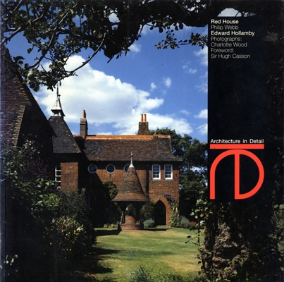 Red House - Philip Webb (Architecture in Detail)