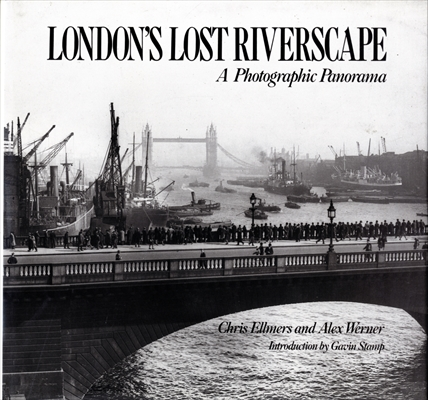 London's Lost Riverscape: A Photographic Panorama