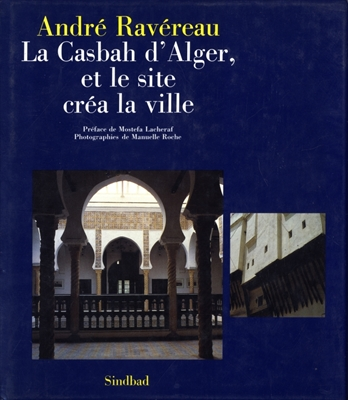 La Casbah d'Alger, et le site crea la ville