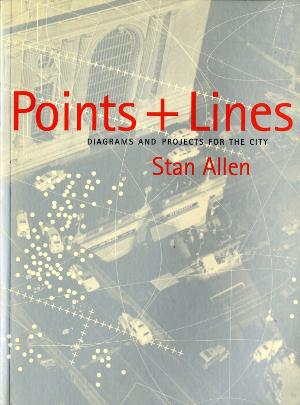 Points + Lines: Diagrams and Projects for the City