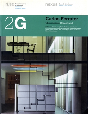 2G: Revista International de Arquitectura #32: Carlos Ferrater Recent work