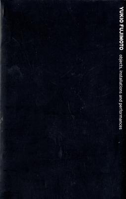 Yukio Fujimoto objects, installations and performances