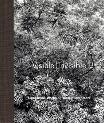 Visible Invisible: Landscape Works of Reed Hilderbrand