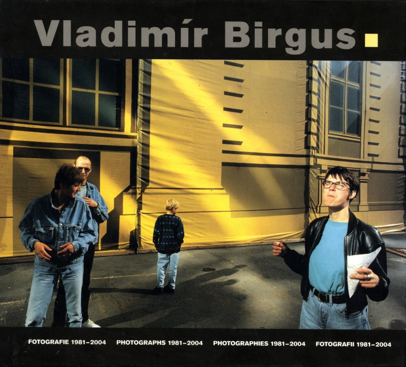 Vladimir Birgus fotografie 1981-2004 (Photographs 1981-2004)