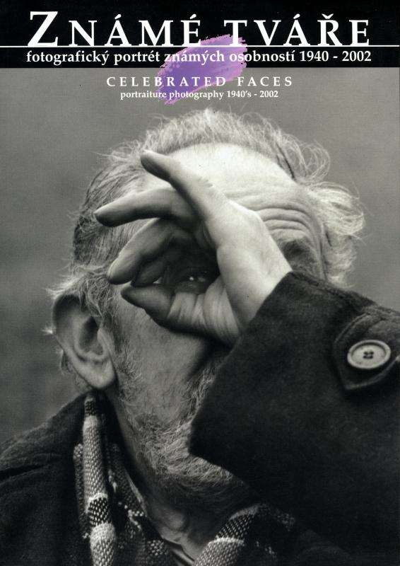 Zname tvare: fotograficky portret znamych osobnosti 1940-2002