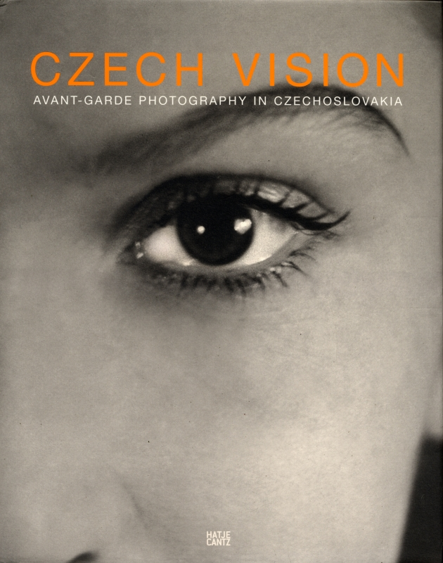 Czech Vision: Avant-Garde Photography in Czechoslovakia