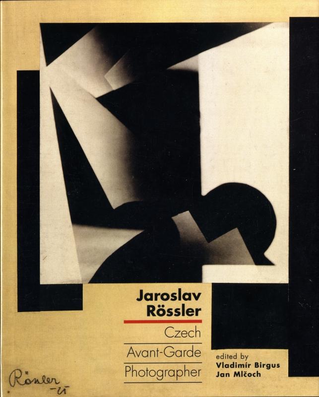 Jaroslav Rossler: Czech Avant-Garde Photographer