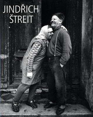 Jindrich Streit Fotografie / Photographs 1965-2005