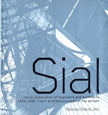 Sial Liberec Association of Engineers and Architects, 1958-1990: Czech architecture against the stream