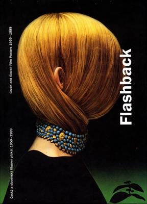 Flashback: Czech and Slovak Film Posters 1959-1989 / Cesky a slovensky filmovy plakat 1959-1989