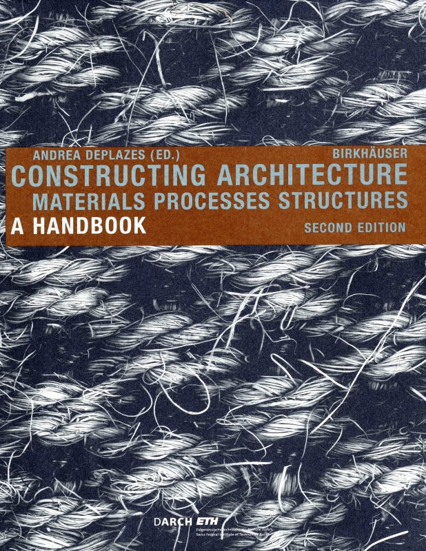 Constructing Architecture: Materials, Processes, Structures; a Handbook [旧版]