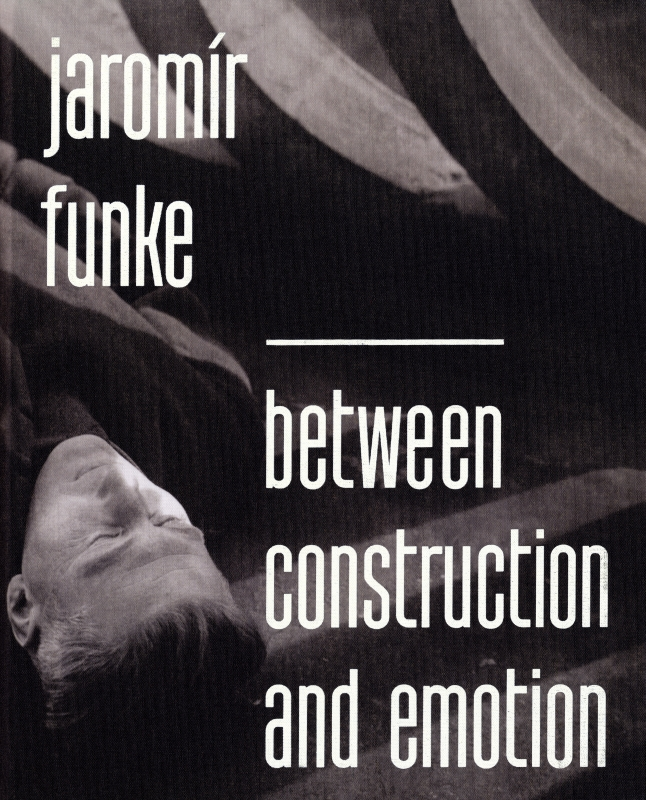 Jaromir Funke Between Construction and Emotion
