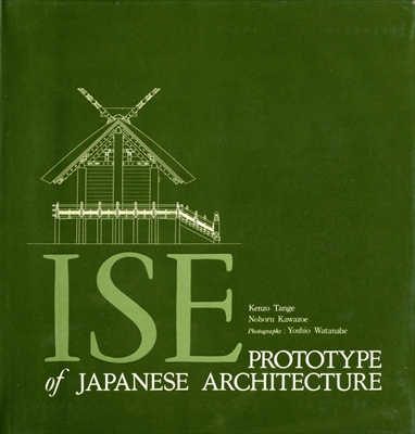 ISE: Prototype of Japanese Architecture