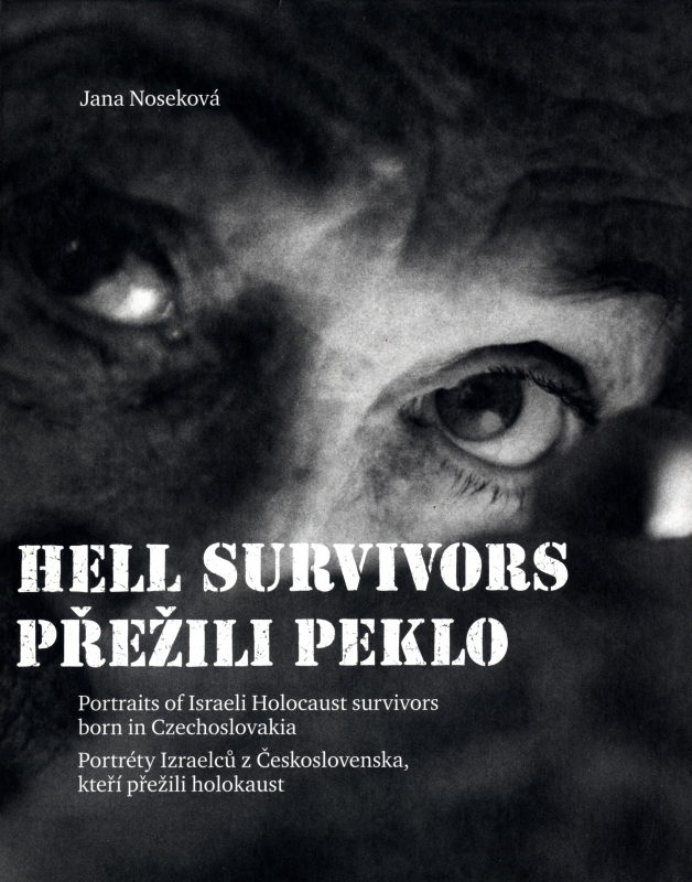 Hell Survivors: Portraits of Israeli Holocaust survivors born in Czechoslovakia
