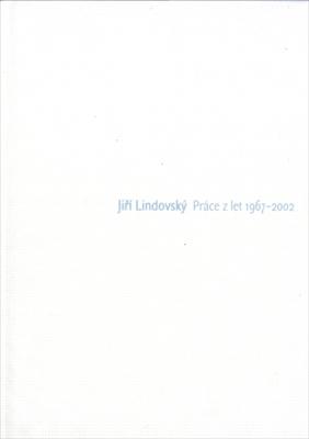 Jiri Lindovsky Prace z let 1967-2002