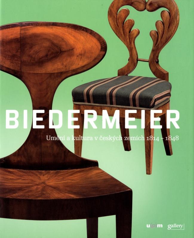 Biedermeier: Umeni a kultura v ceskych zemich 1814-1848