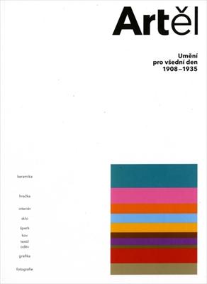 Artel: Umeni pro vsedni den 1908-1935