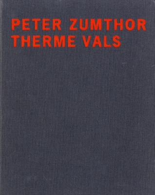 Peter Zumthor Therme Vals [英語版]