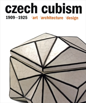 Czech cubism 1909-1925 / art / architecture / design