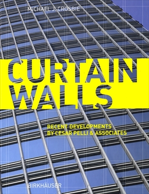 Curtain Walls: Recent Developments By Cesar Pelli & Associates