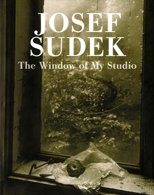 Josef Sudek - The Window of My Studio (Josef Sudek Works vol. 1)