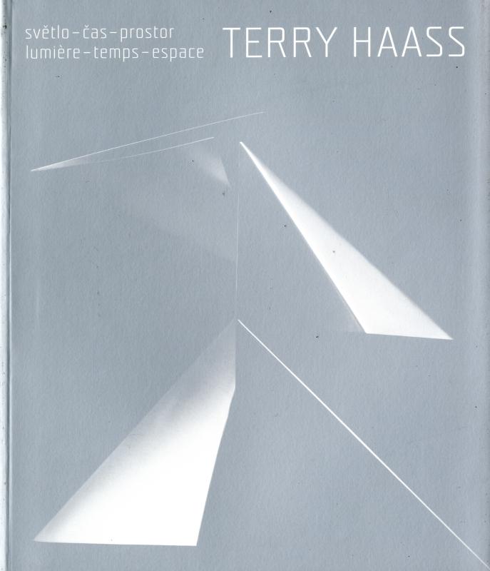Terry Haass Svetlo-cas-prostor / Lumiere-temps-espace