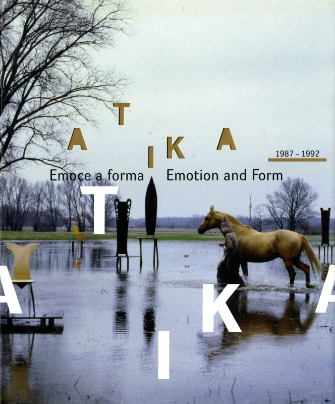 Atika 1987-1992 Emorce a forma / Emotion and Form