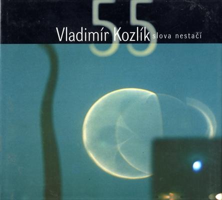 Vladimir Kozlik Slova nestaci