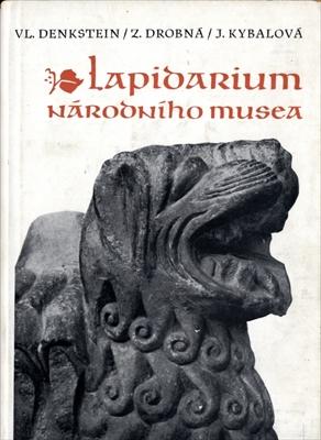 Lapidarium Narodniho musea. Sbirka architektonickeho socharstvi XI.-XIX. stoleti