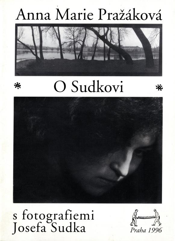O Sudkovi. S fotografiemi Josefa Sudka