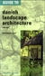 Guide to Danish Landscape Architecture 1000-1996 [旧版]