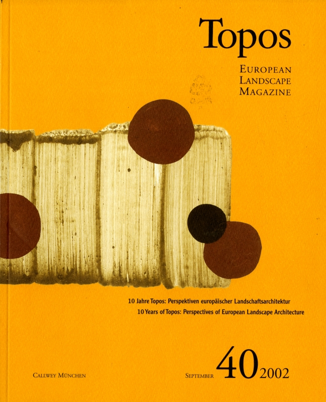 Topos: European Landscape Magazine #40 10 Years of Topos: Perspectives of European Landscape Architecture
