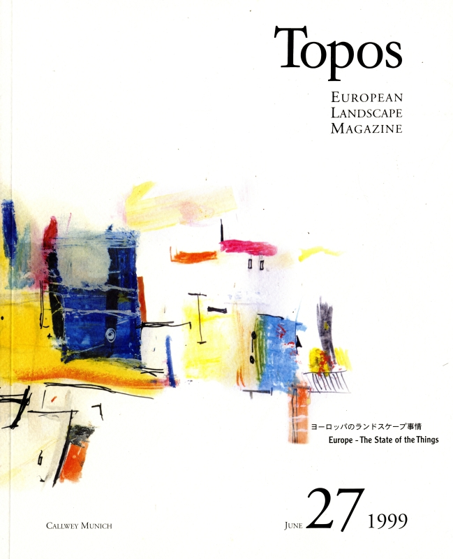 Topos: European Landscape Magazine #27 ヨーロッパのランドスケープ事情 [日本語版]