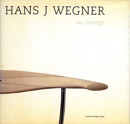 ハンスJウェグナー オン デザイン Hans J Wegner on Design