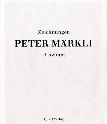 Peter Markli. Zeichnungen / Drawings