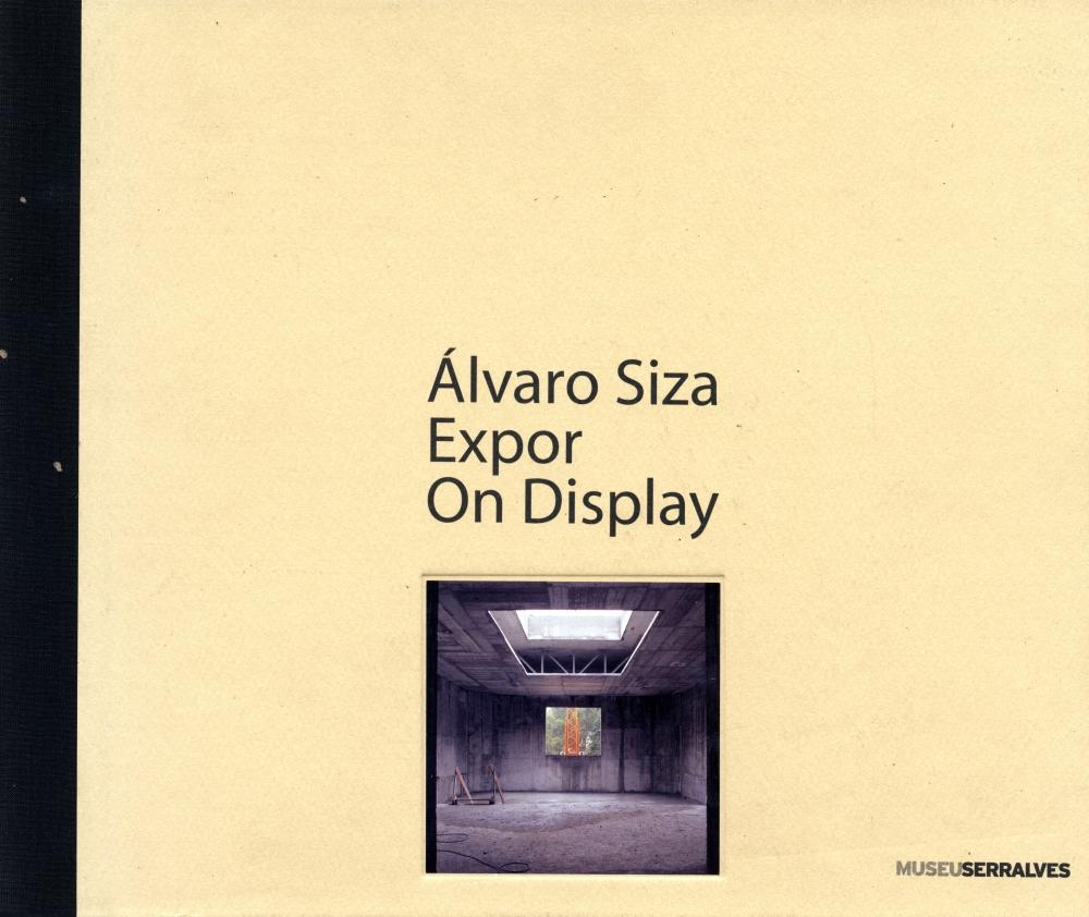 Alvaro Siza: On Display / Expor