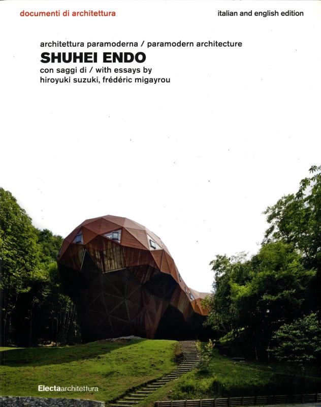 Shuhei Endo. Paramodern Architecture / architettura paramoderna