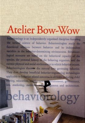Behaviorology. Atelier Bow-Wow