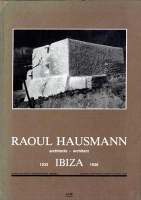 Raoul Hausmann, Architect Ibiza 1933-1936