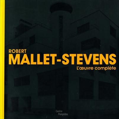 Robert Mallet-Stevens L'oeuvre complete