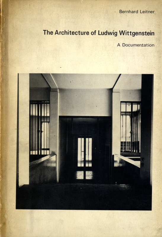 The Architecture of Ludwig Wittgenstein: A Documentation