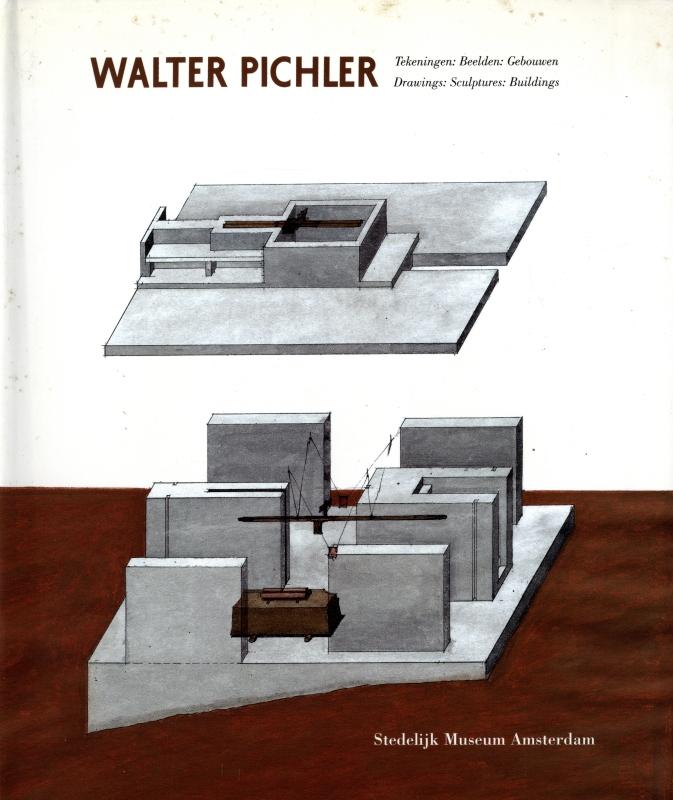Walter Pichler Drawings: Sculptures: Buildings / Tekeningen: Beelden: Gebouwen