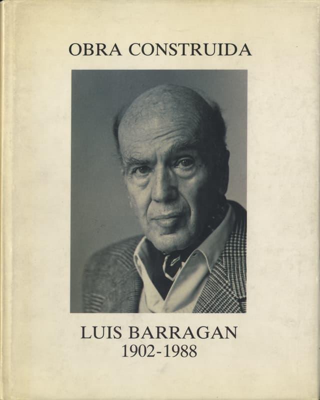 Obra Construida: Luis Barragan 1902-1988