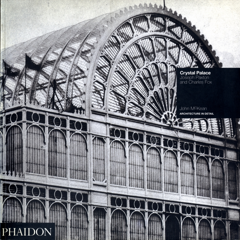 Crystal Palace - Joseph Paxton & Charles Fox (Architecture in Detail)